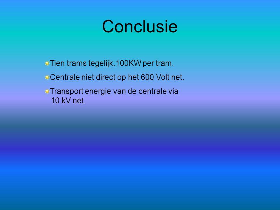 Conclusie Tien trams tegelijk.100KW per tram.