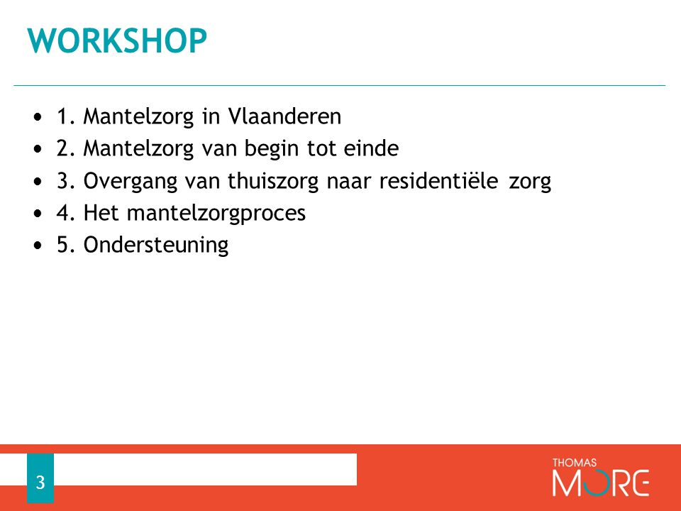 workshop 1. Mantelzorg in Vlaanderen 2. Mantelzorg van begin tot einde