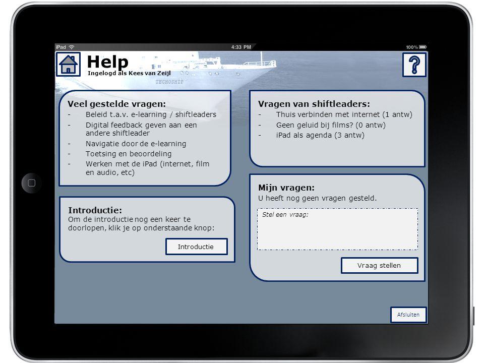Help Veel gestelde vragen: Vragen van shiftleaders: Mijn vragen: