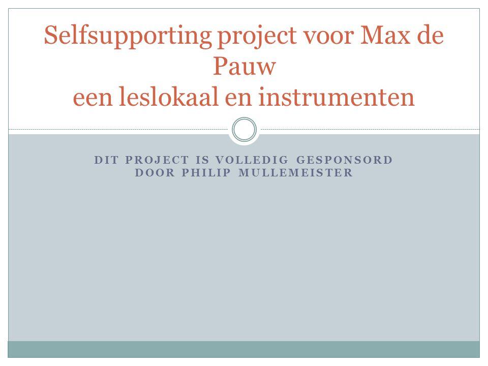 Selfsupporting project voor Max de Pauw een leslokaal en instrumenten