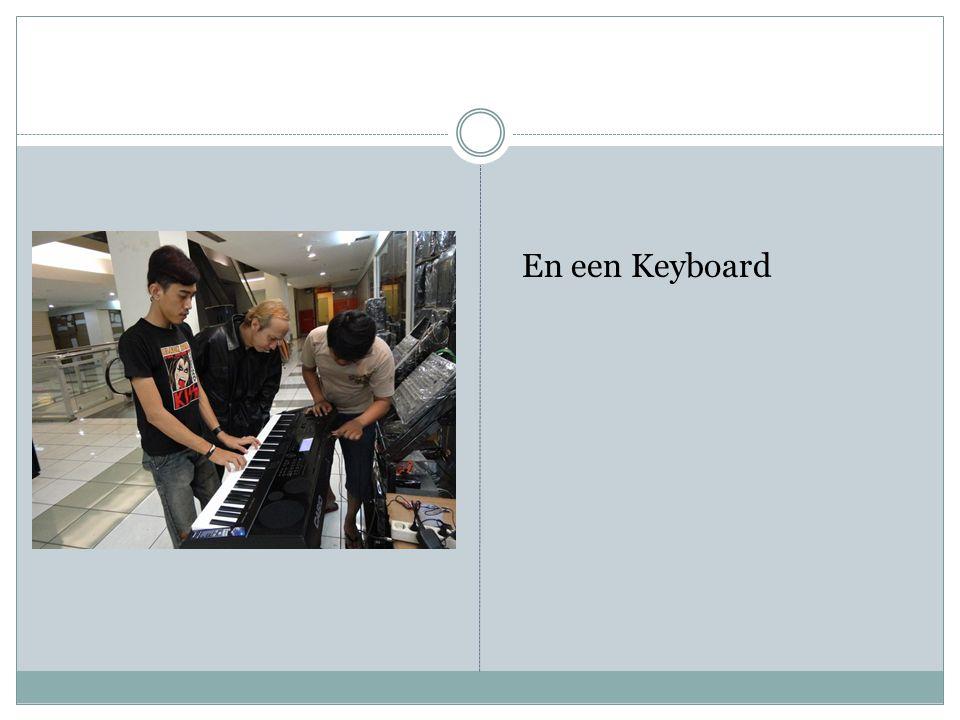 En een Keyboard
