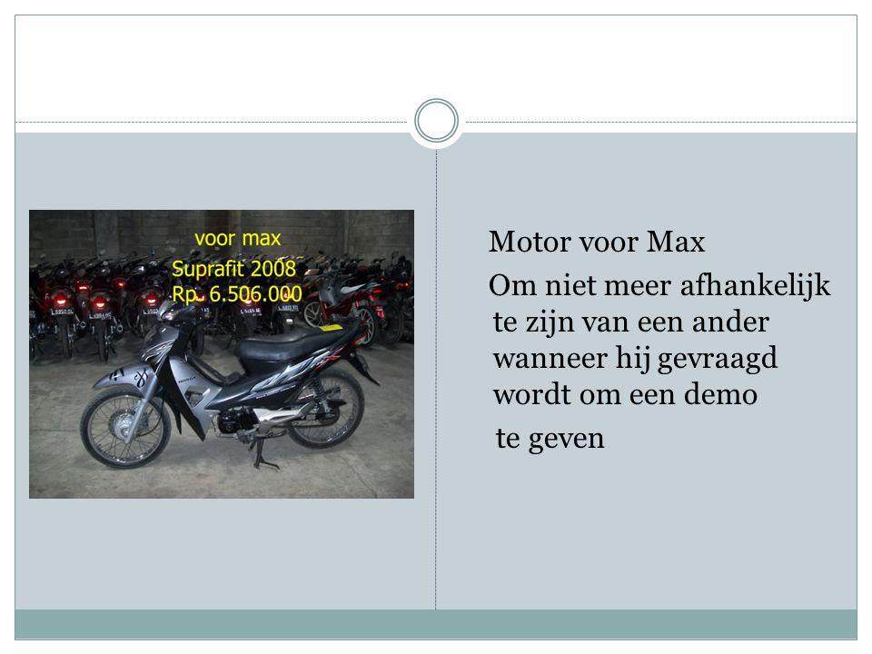 Motor voor Max Om niet meer afhankelijk te zijn van een ander wanneer hij gevraagd wordt om een demo te geven