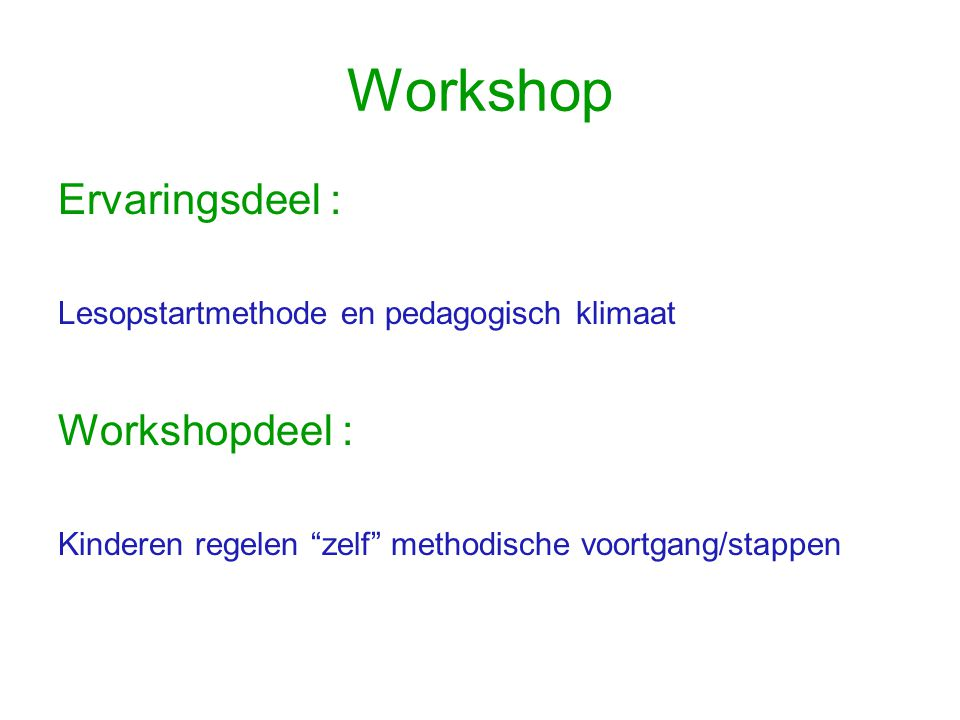 Workshop Ervaringsdeel : Workshopdeel :