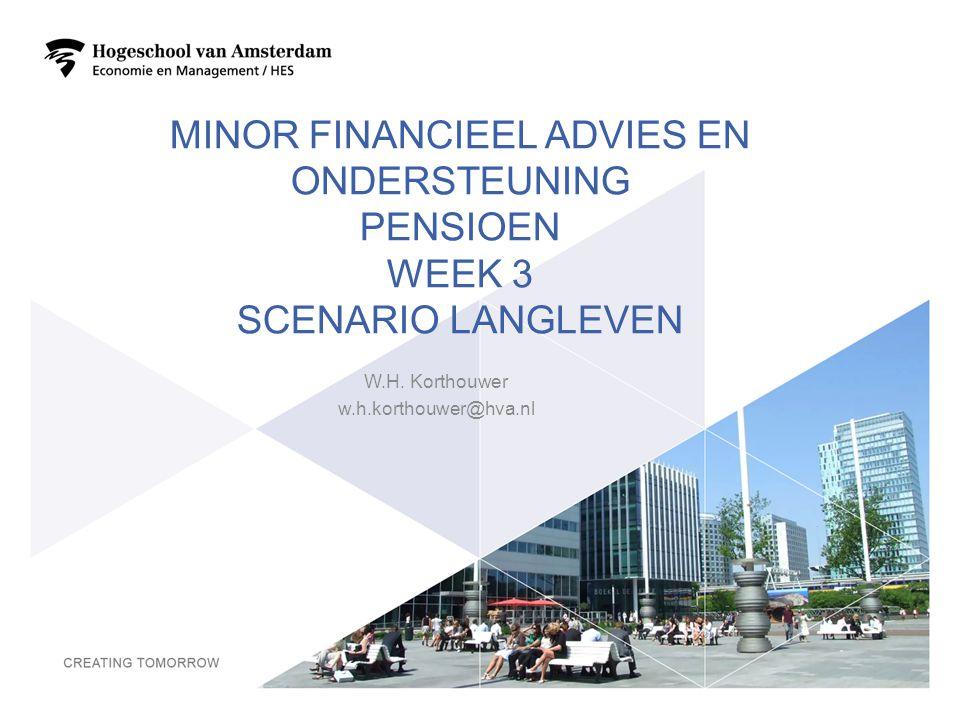 Minor financieel advies en ondersteuning pensioen Week 3 scenario langleven