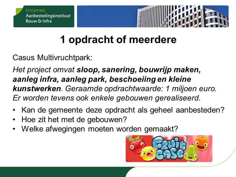 1 opdracht of meerdere Casus Multivruchtpark: