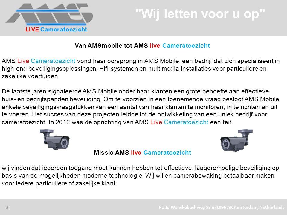 Wij letten voor u op Van AMSmobile tot AMS live Cameratoezicht