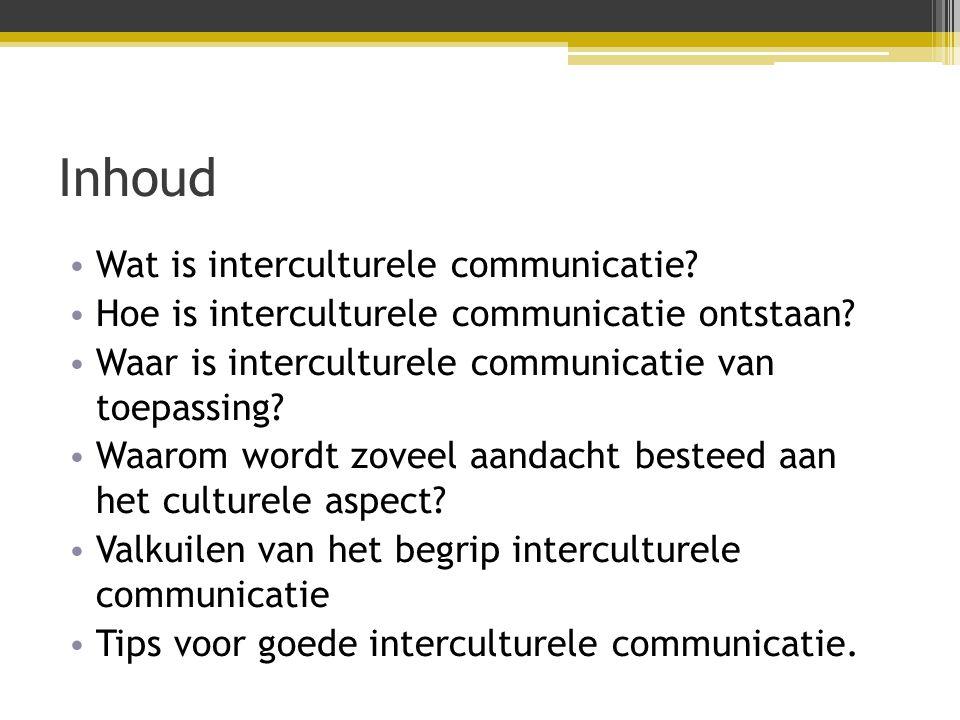 Inhoud Wat is interculturele communicatie