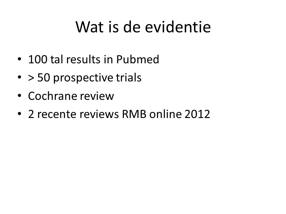 Wat is de evidentie 100 tal results in Pubmed