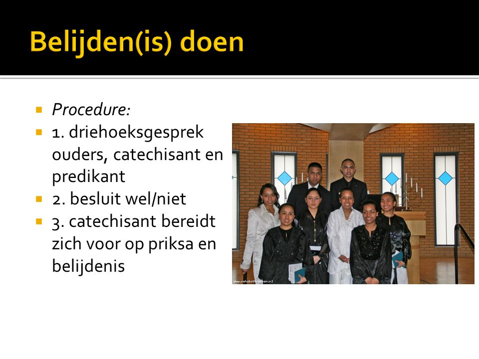 Belijden(is) doen Procedure: