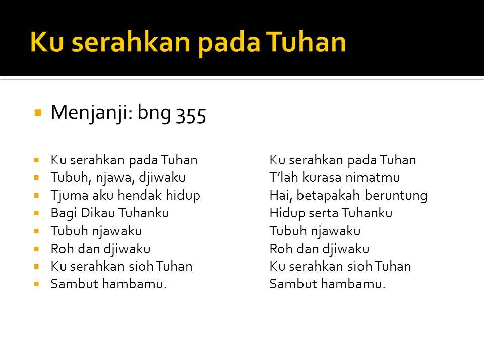 Ku serahkan pada Tuhan Menjanji: bng 355