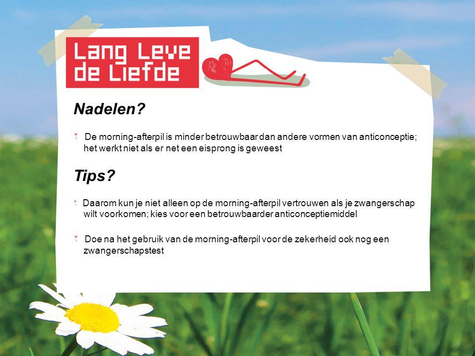 Nadelen De morning-afterpil is minder betrouwbaar dan andere vormen van anticonceptie; het werkt niet als er net een eisprong is geweest.