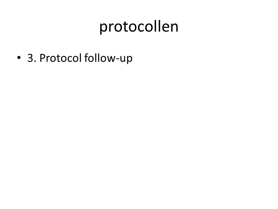 protocollen 3. Protocol follow-up