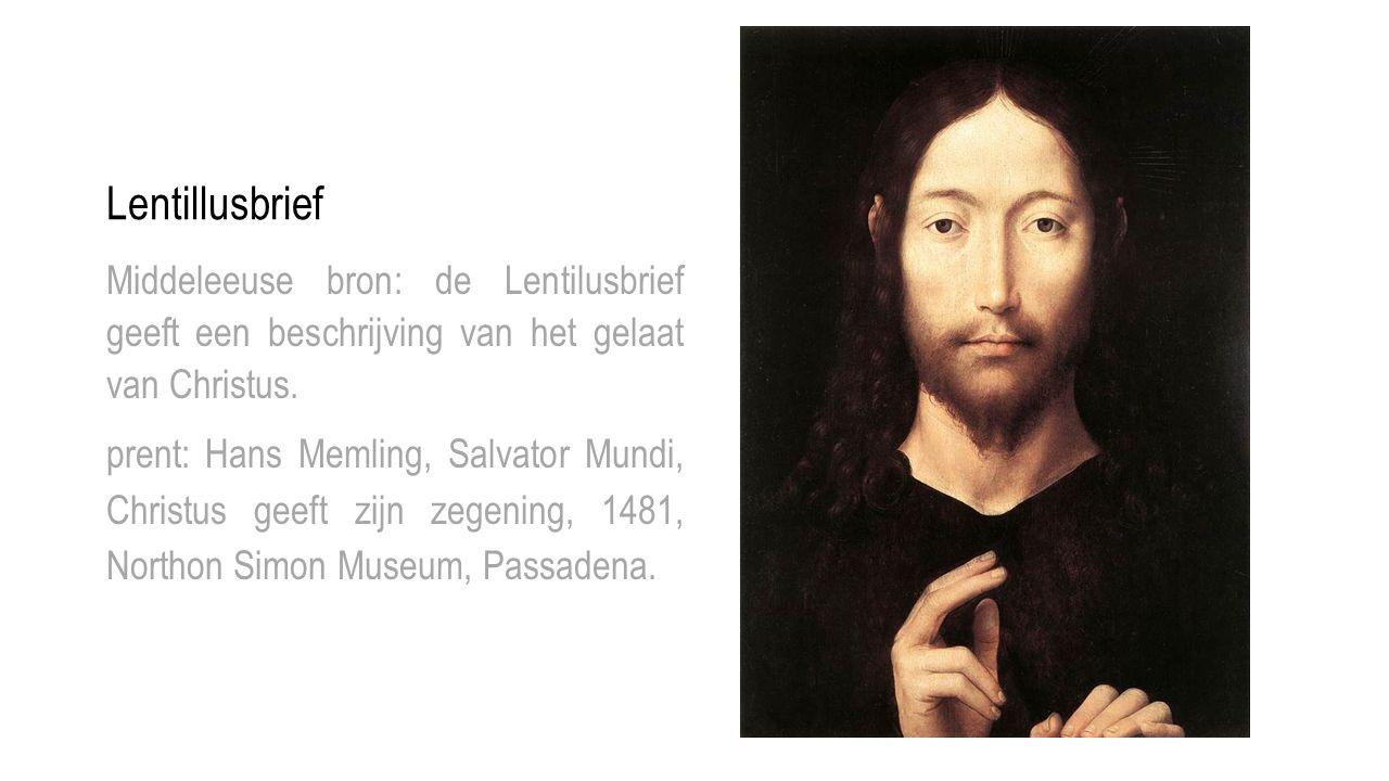 Lentillusbrief Middeleeuse bron: de Lentilusbrief geeft een beschrijving van het gelaat van Christus.