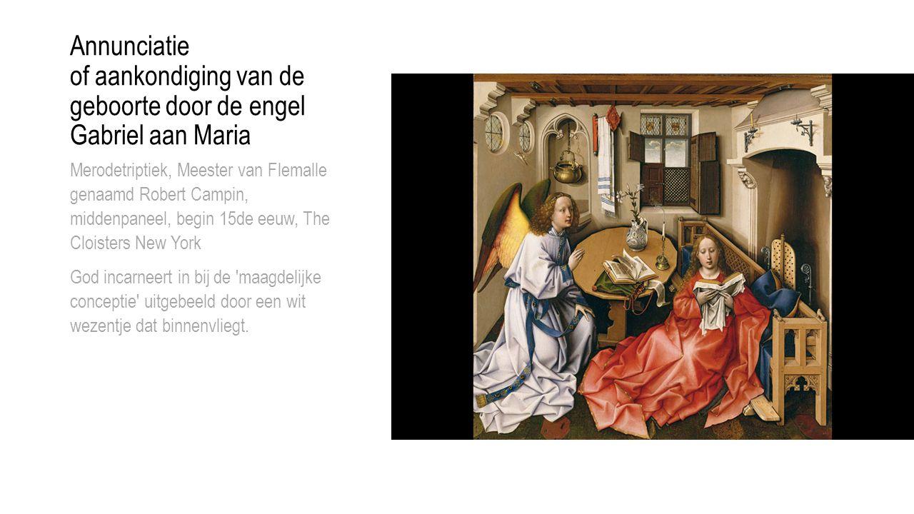 Annunciatie of aankondiging van de geboorte door de engel Gabriel aan Maria
