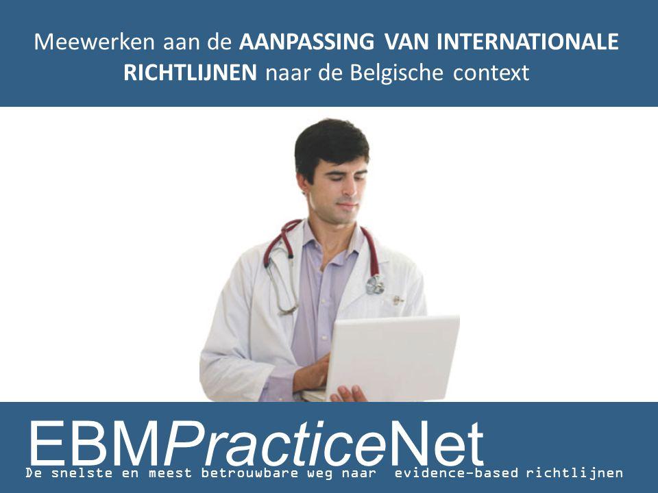 Meewerken aan de AANPASSING VAN INTERNATIONALE RICHTLIJNEN naar de Belgische context