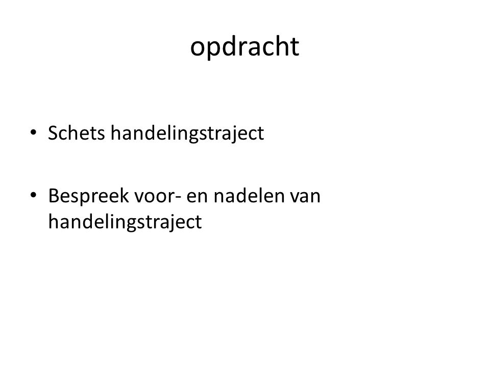 opdracht Schets handelingstraject