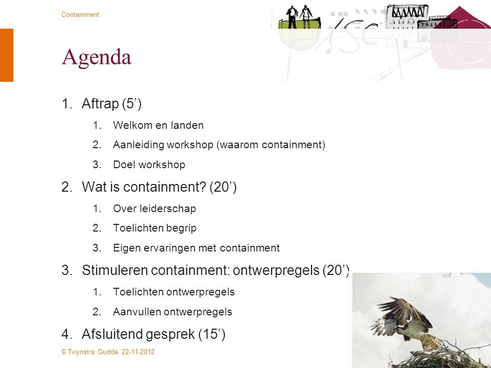 Agenda Aftrap (5') Wat is containment (20')