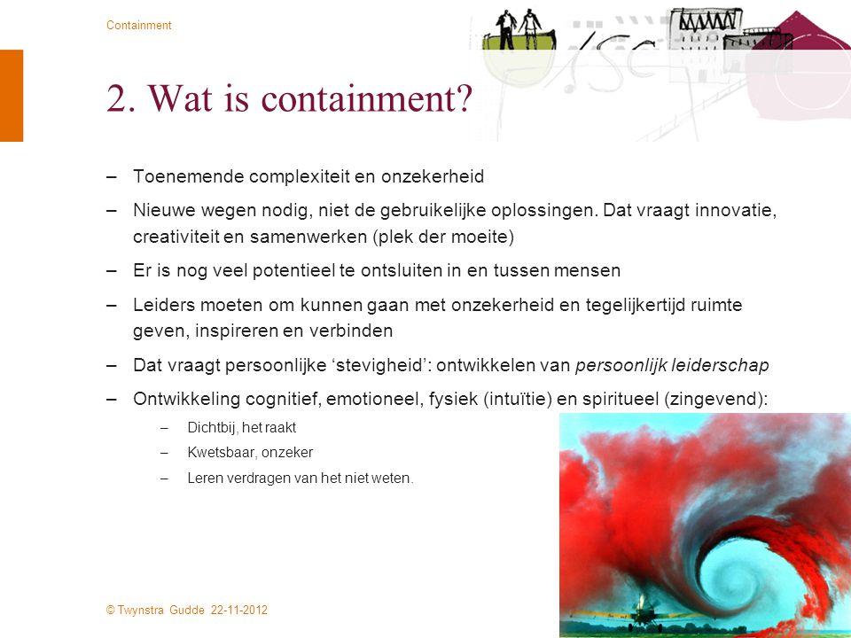 2. Wat is containment Toenemende complexiteit en onzekerheid