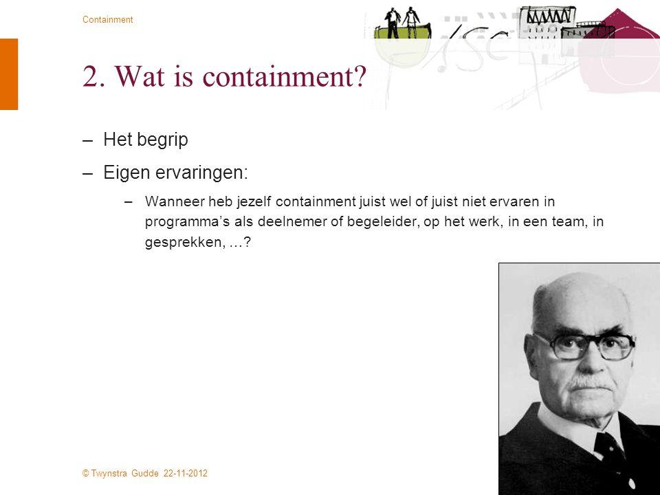 2. Wat is containment Het begrip Eigen ervaringen: