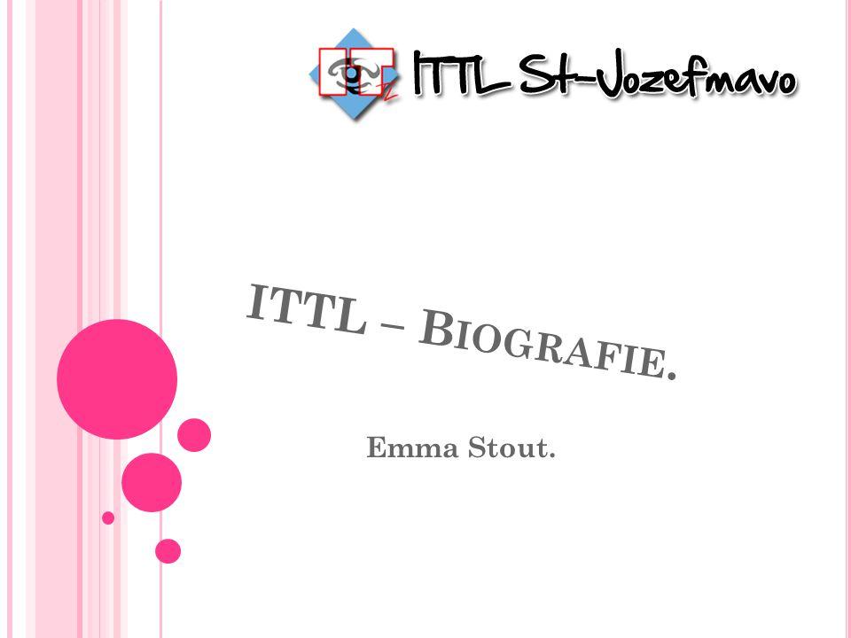 ITTL – Biografie. Emma Stout.