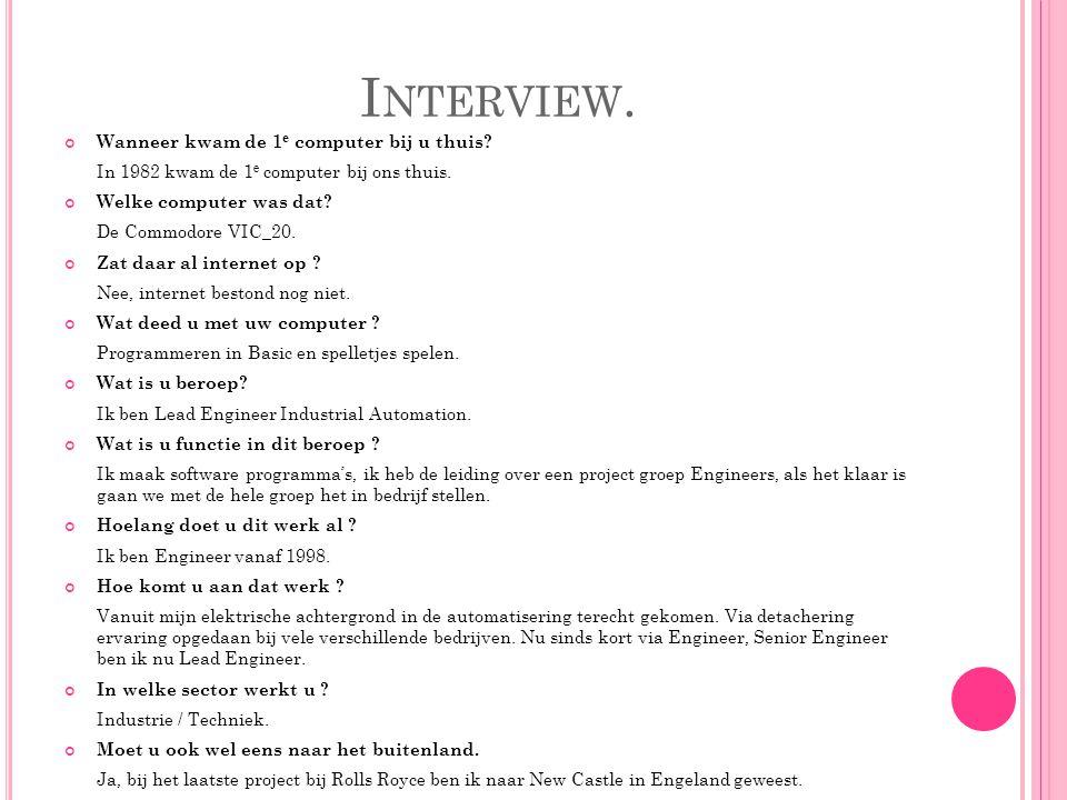Interview. Wanneer kwam de 1e computer bij u thuis