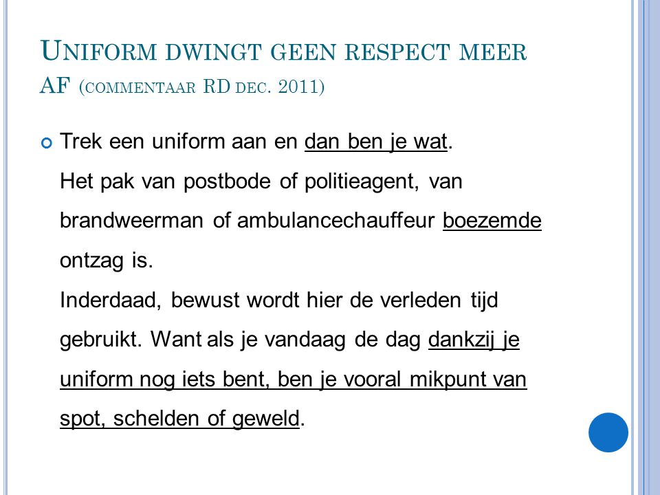Uniform dwingt geen respect meer af (commentaar RD dec. 2011)