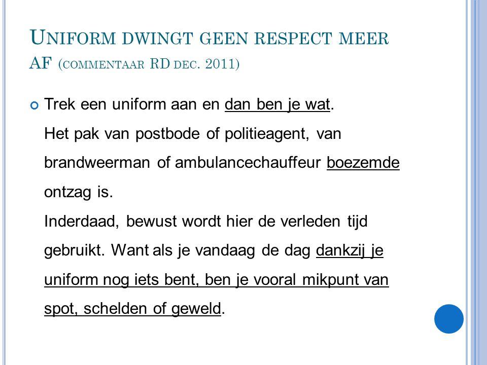 Uniform dwingt geen respect meer af (commentaar RD dec. 2011)