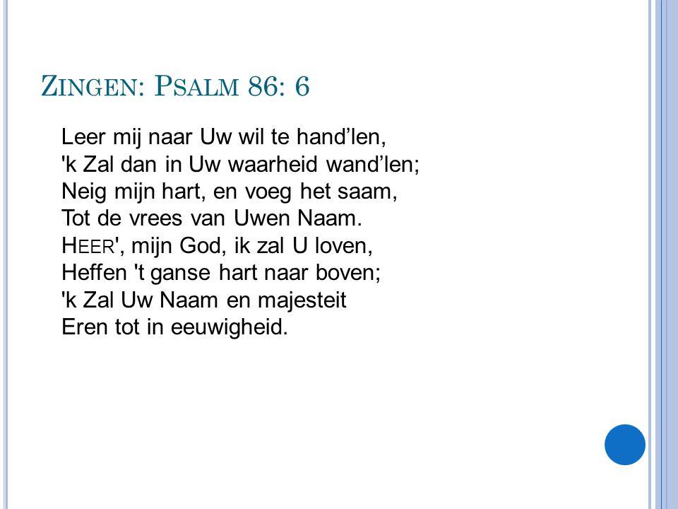 Zingen: Psalm 86: 6
