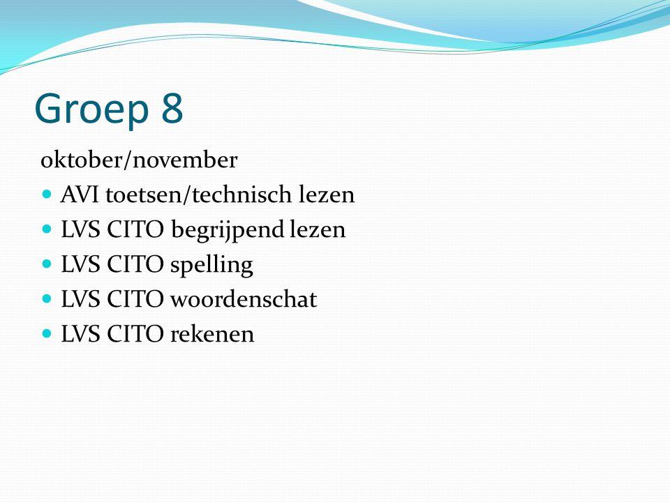 Groep 8 oktober/november AVI toetsen/technisch lezen