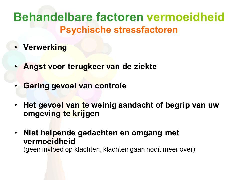 Behandelbare factoren vermoeidheid Psychische stressfactoren