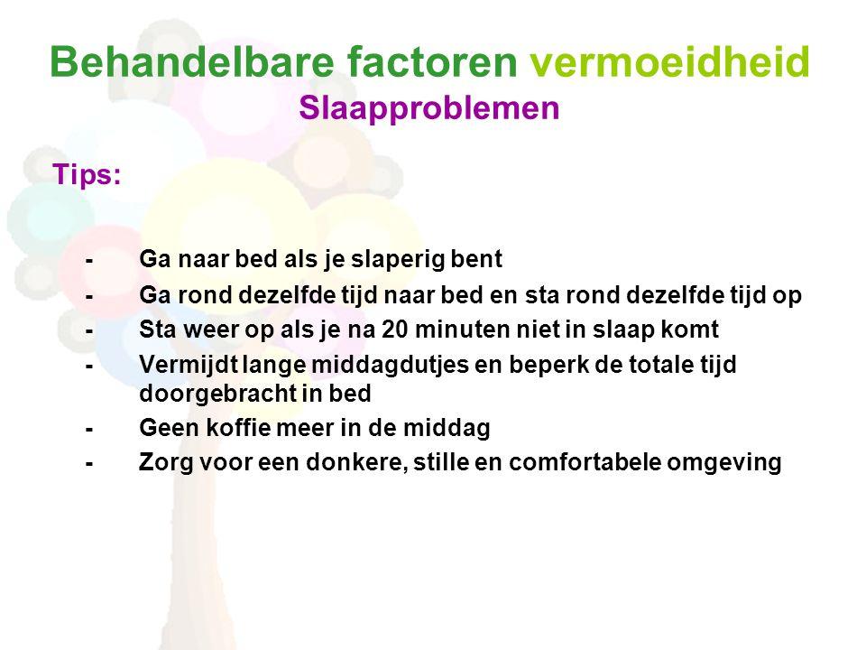 Behandelbare factoren vermoeidheid Slaapproblemen