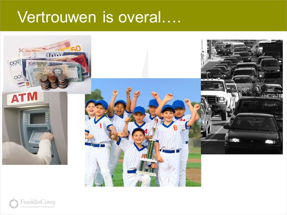 Vertrouwen is overal….