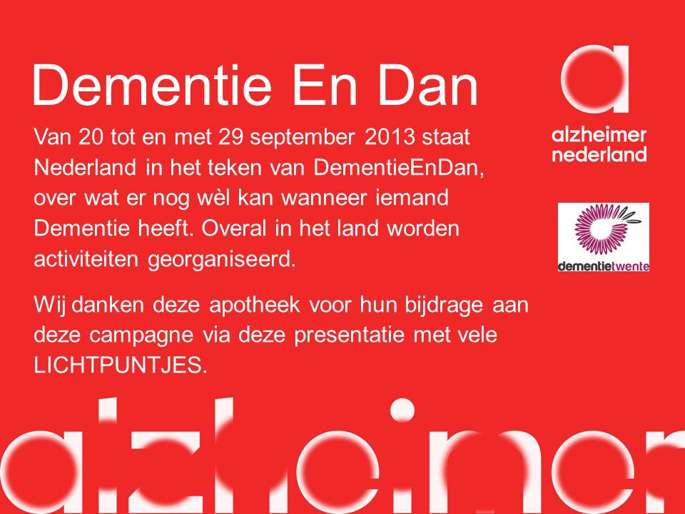 Dementie En Dan Van 20 tot en met 29 september 2013 staat