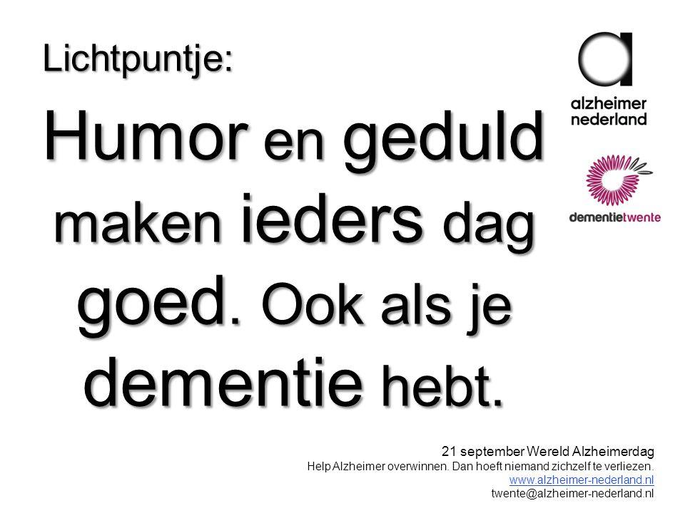 Humor en geduld maken ieders dag goed. Ook als je dementie hebt.