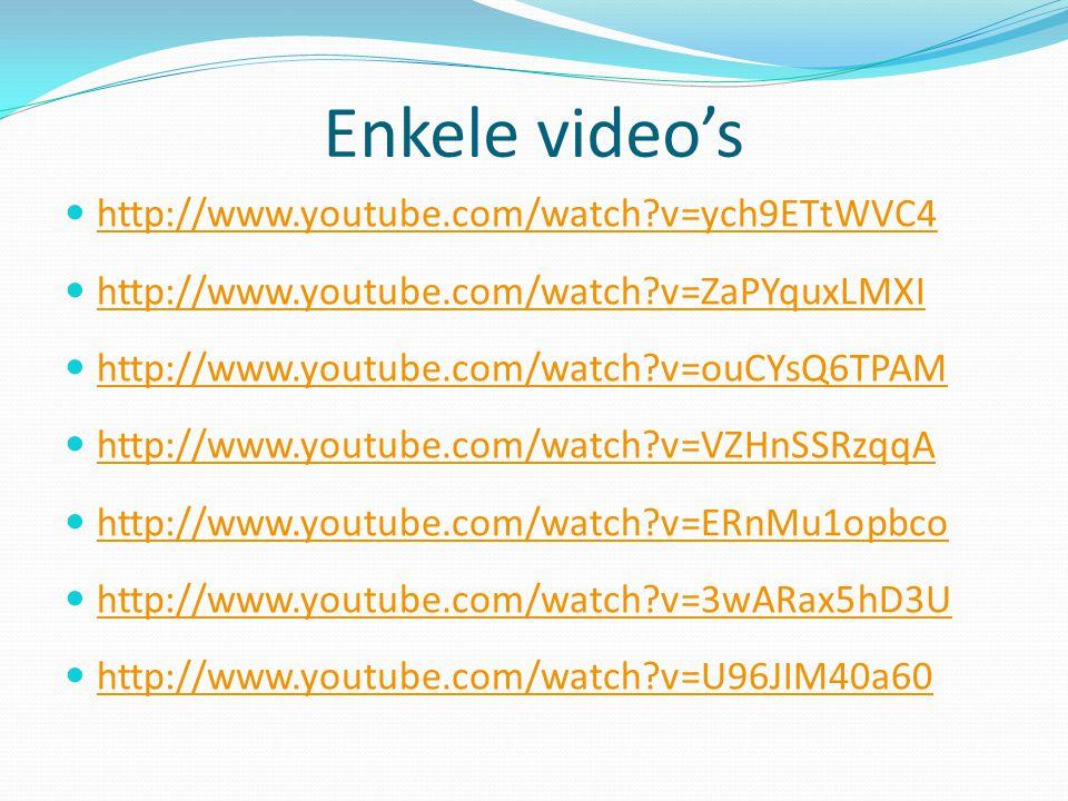 Enkele video's http://www.youtube.com/watch v=ych9ETtWVC4