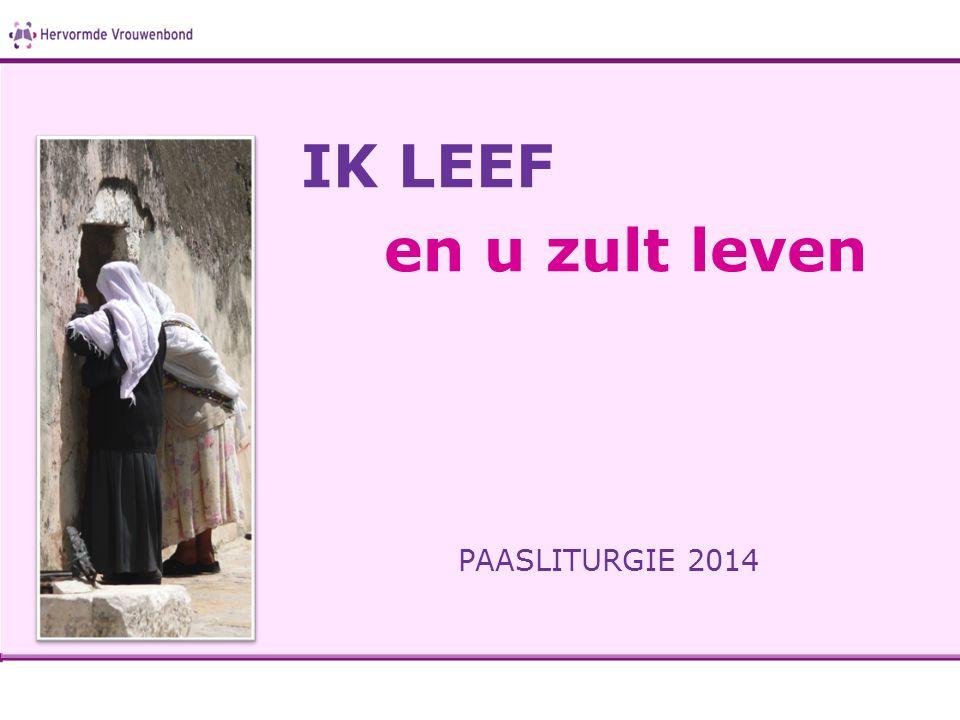 IK LEEF en u zult leven PAASLITURGIE 2014