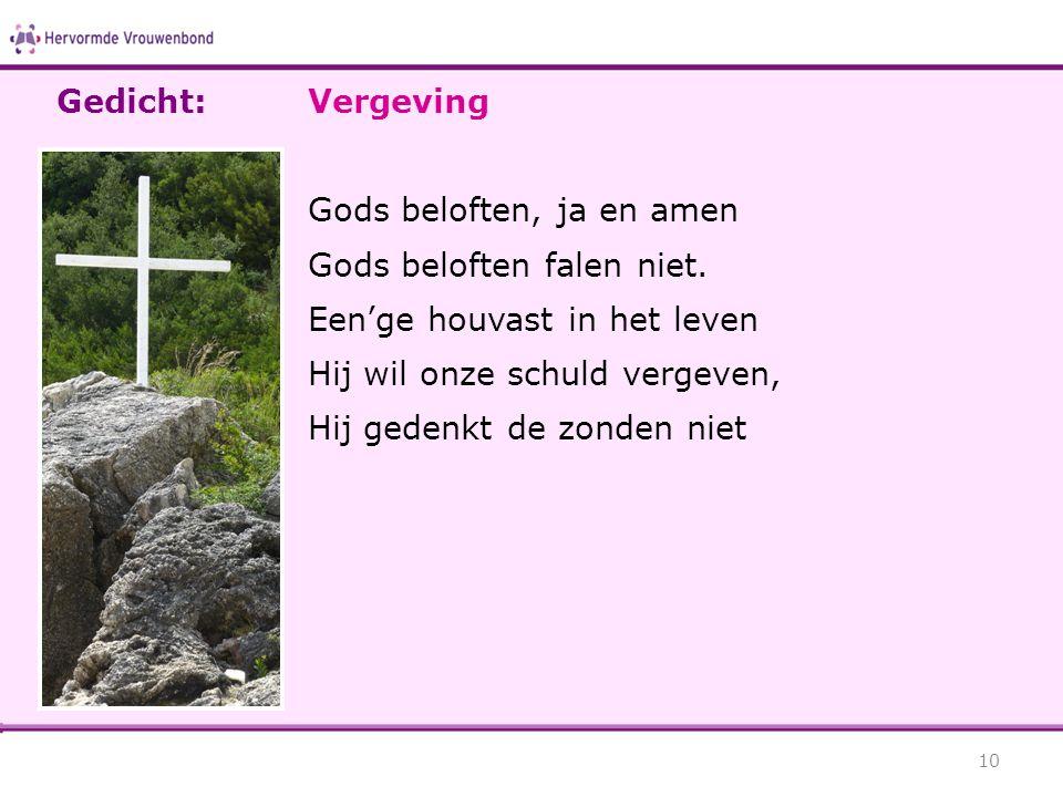 Gedicht: Vergeving. Gods beloften, ja en amen. Gods beloften falen niet. Een'ge houvast in het leven.