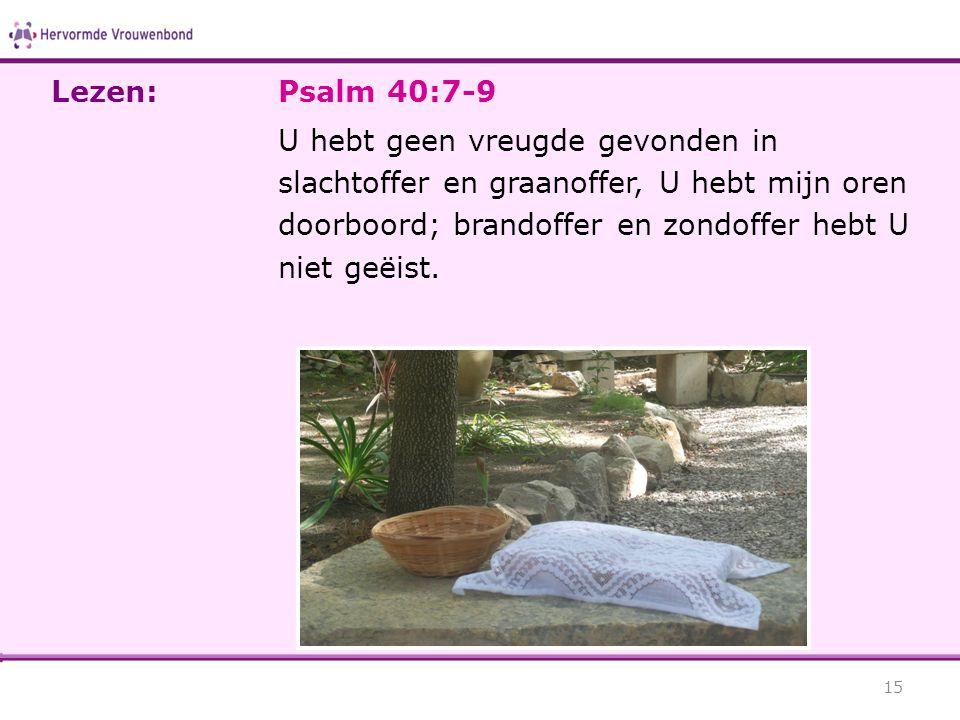 Lezen: Psalm 40:7-9.