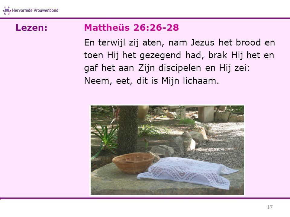 Lezen: Mattheüs 26:26-28.