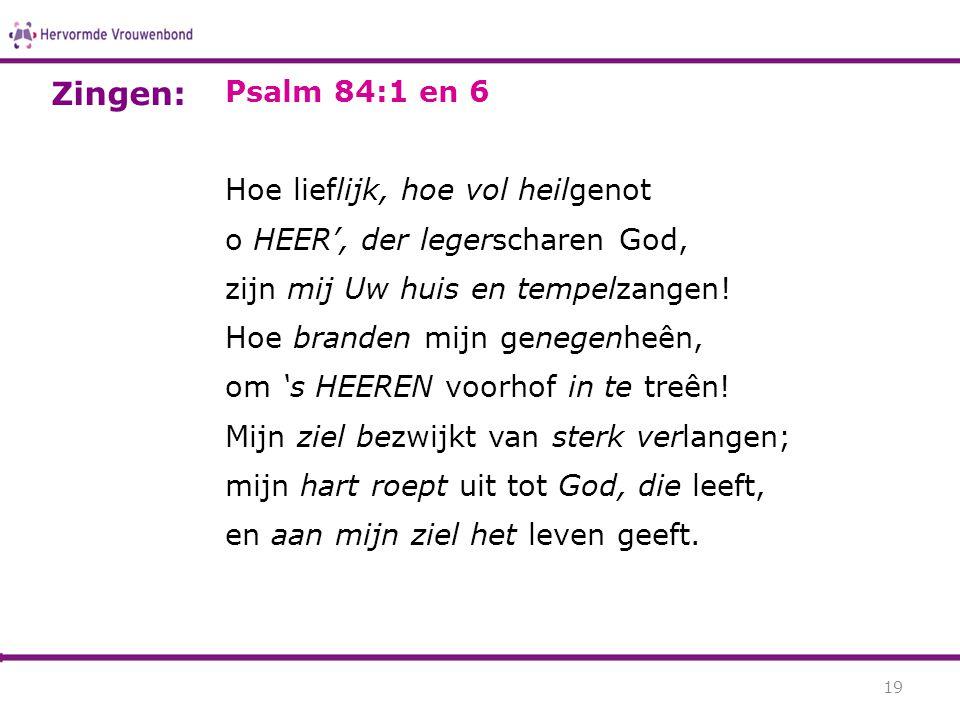 Zingen: Psalm 84:1 en 6 Hoe lieflijk, hoe vol heilgenot