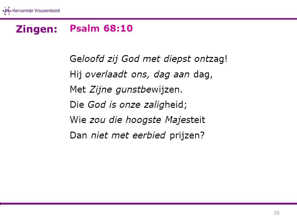 Zingen: Psalm 68:10 Geloofd zij God met diepst ontzag!