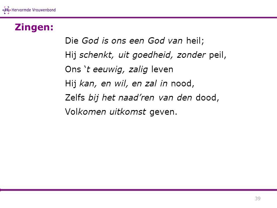 Zingen: Die God is ons een God van heil;