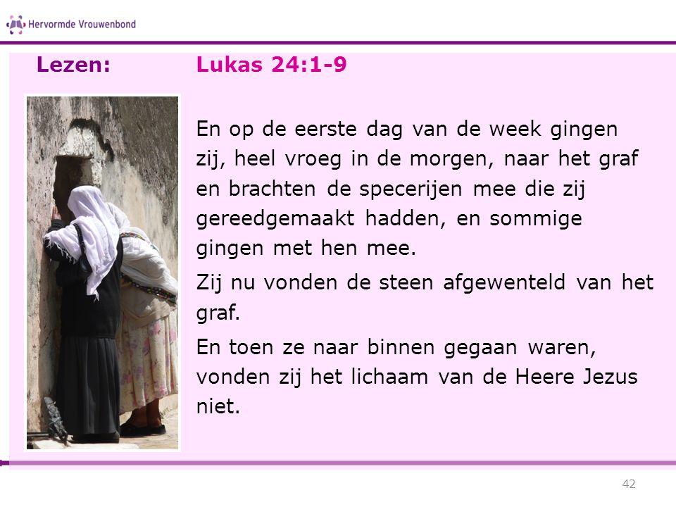 Lezen: Lukas 24:1-9.