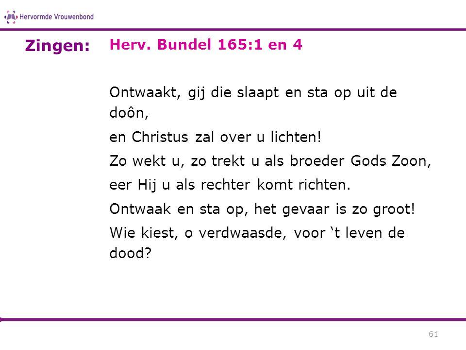 Zingen: Herv. Bundel 165:1 en 4