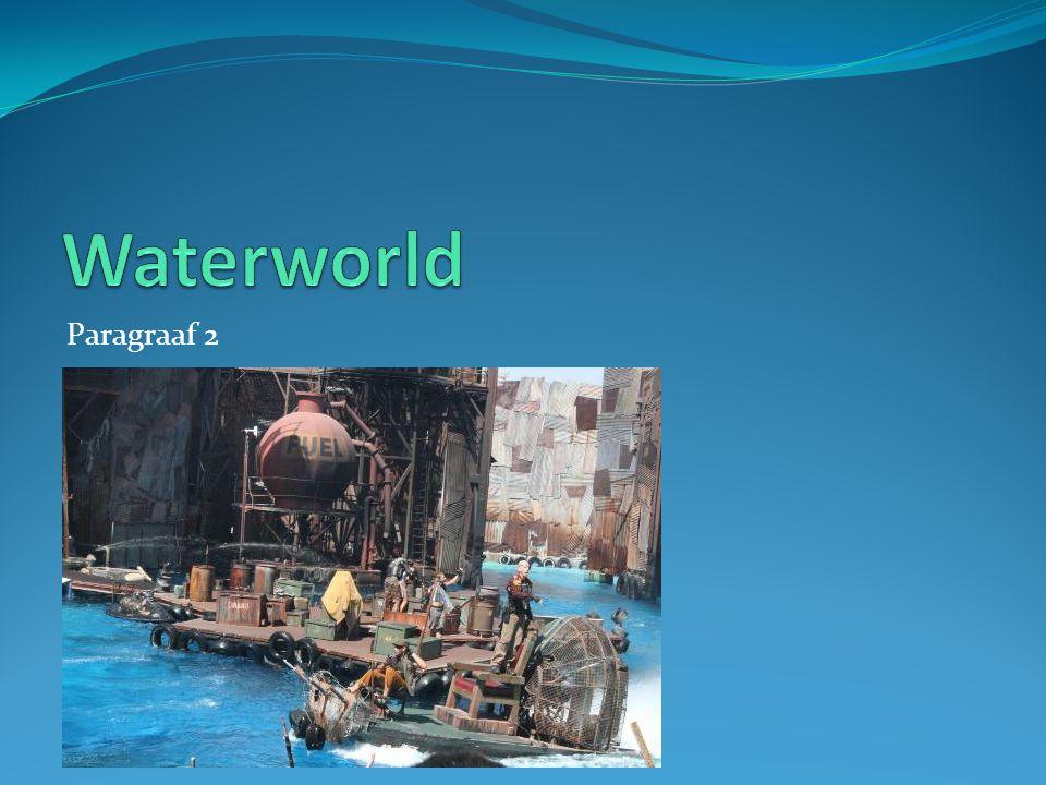 Waterworld Paragraaf 2