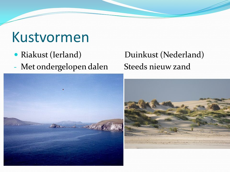 Kustvormen Riakust (Ierland) Duinkust (Nederland)