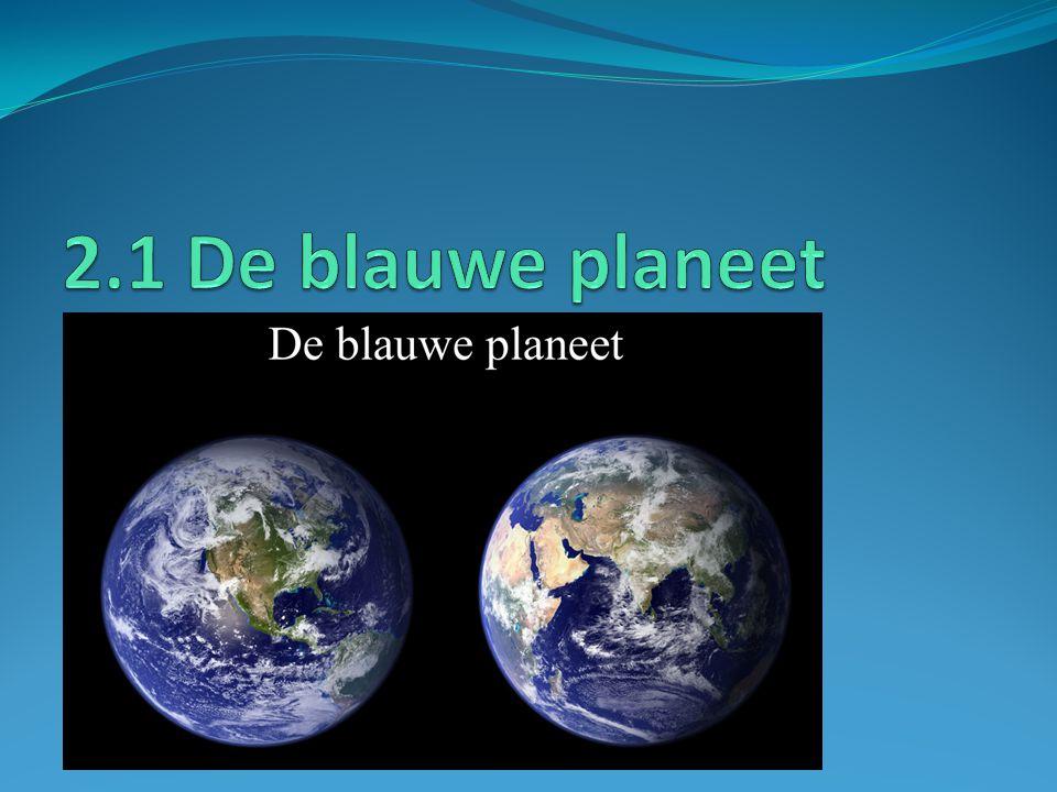 2.1 De blauwe planeet