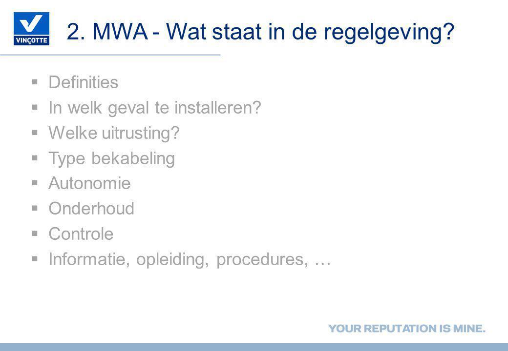 2. MWA - Wat staat in de regelgeving