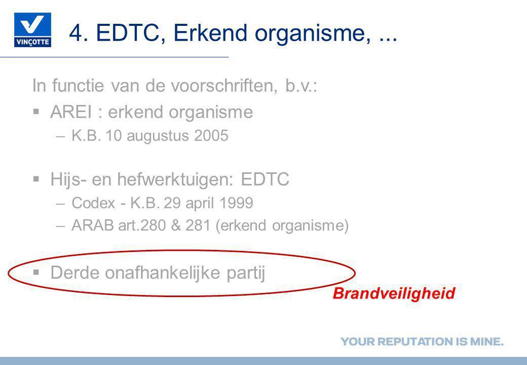 4. EDTC, Erkend organisme, ... In functie van de voorschriften, b.v.: