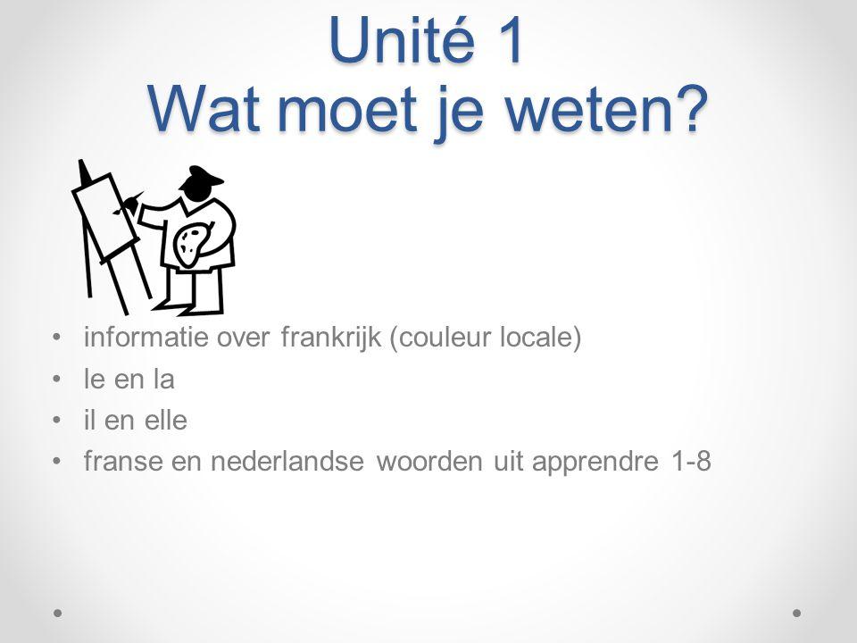 Unité 1 Wat moet je weten informatie over frankrijk (couleur locale)